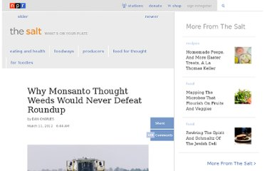 http://www.npr.org/blogs/thesalt/2012/03/11/148290731/why-monsanto-thought-weeds-would-never-defeat-roundup