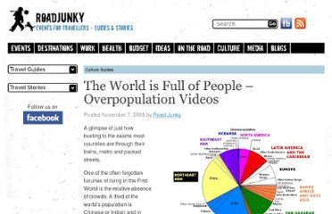 http://www.roadjunky.com/article/1772/the-world-is-full-of-people-overpopulation-videos