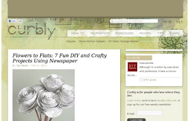 http://www.curbly.com/users/diy-maven/posts/13384-flowers-to-flats-7-fun-diy-and-crafty-projects-using-newspaper