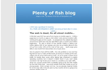 http://plentyoffish.wordpress.com/2012/02/09/the-web-is-dead-its-all-about-mobile/