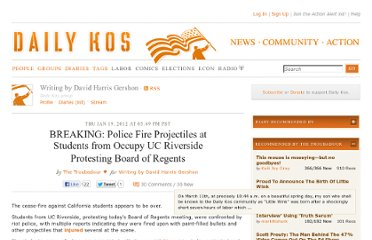 http://www.dailykos.com/story/2012/01/19/1056471/-BREAKING-Police-Fire-Projectiles-at-Students-from-Occupy-UC-Riverside-Protesting-Board-of-Regents