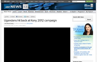 http://www.abc.net.au/news/2012-03-12/ugandans-hit-back-at-kony-2012-campaign/3883922