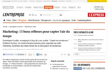 http://lentreprise.lexpress.fr/marketing-et-vente/marketing-13-bons-reflexes-pour-capter-l-air-du-temps_32165.html?xtor=EPR-11-%5BENT_Zapping%5D-20120312--36322250@201027385-20120312070809