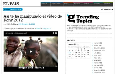 http://blogs.elpais.com/trending-topics/2012/03/asi-te-ha-manipulado-el-video-de-kony-2012.html