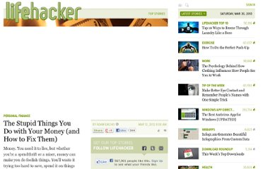 http://lifehacker.com/5892103/the-stupid-things-you-do-with-your-money-and-how-to-fix-them