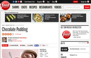 http://www.foodnetwork.com/recipes/alton-brown/chocolate-pudding-recipe/index.html