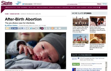 http://www.slate.com/articles/health_and_science/human_nature/2012/03/after_birth_abortion_the_pro_choice_case_for_infanticide_.html