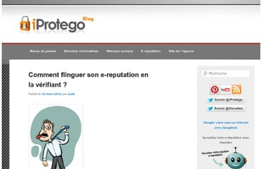 http://www.iprotego.com/blog/2012/03/12/comment-flinguer-son-e-reputation-en-la-verifiant/