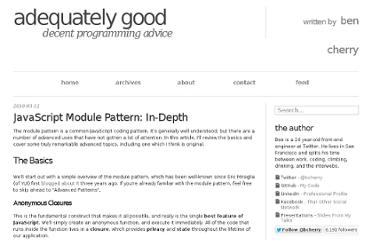 http://www.adequatelygood.com/2010/3/JavaScript-Module-Pattern-In-Depth