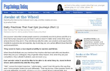 http://www.psychologytoday.com/blog/awake-the-wheel/201004/daily-practices-fuel-epic-journeys-part-1