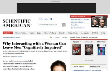 http://www.scientificamerican.com/article.cfm?id=why-interacting-with-woman-leave-man-cognitively-impaired