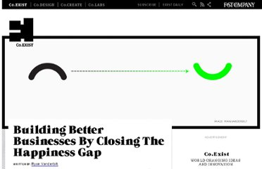 http://www.fastcoexist.com/1679491/building-better-businesses-by-closing-the-happiness-gap