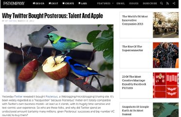 http://www.fastcompany.com/1824394/why-twitter-bought-posterous-talent-and-apple