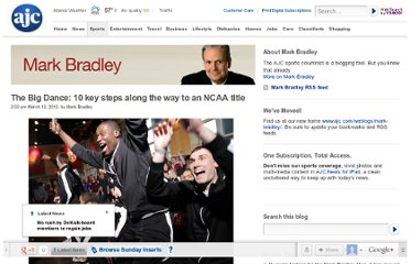 http://blogs.ajc.com/mark-bradley-blog/2012/03/12/the-big-dance-10-key-steps-along-the-way-to-a-title/?cxntfid=blogs_mark_bradley_blog