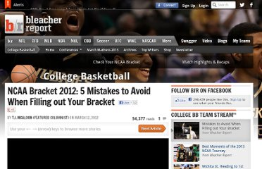 http://bleacherreport.com/articles/1101835-ncaa-bracket-2012-predictions-5-mistakes-to-avoid-when-you-fill-out-your-bracke