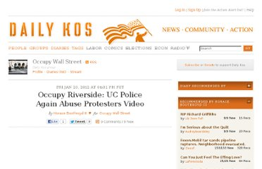 http://www.dailykos.com/story/2012/01/20/1056808/-Occupy-Riverside-UC-Police-Again-Abuse-Protesters-Video