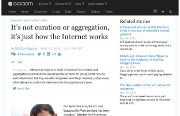 http://gigaom.com/2012/03/13/its-not-curation-or-aggregation-its-just-how-the-internet-works/