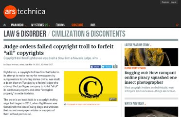 http://arstechnica.com/tech-policy/news/2012/03/judge-orders-failed-copyright-troll-to-forfeit-all-copyrights.ars