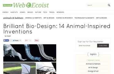 http://webecoist.momtastic.com/2011/01/14/brilliant-bio-design-14-animal-inspired-inventions/