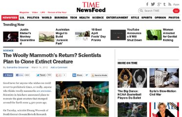 http://newsfeed.time.com/2012/03/14/the-woolly-mammoths-return-scientists-plan-to-clone-extinct-creature/