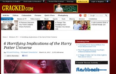 http://www.cracked.com/article_19667_6-horrifying-implications-harry-potter-universe.html