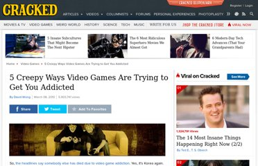 http://www.cracked.com/article_18461_5-creepy-ways-video-games-are-trying-to-get-you-addicted.html