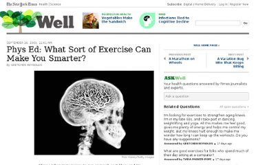 http://well.blogs.nytimes.com/2009/09/16/what-sort-of-exercise-can-make-you-smarter/