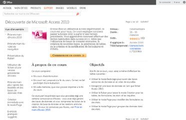 http://office.microsoft.com/fr-fr/access-help/decouverte-de-microsoft-access-2010-RZ101791922.aspx