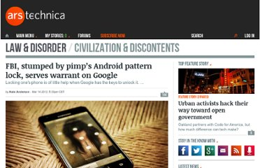 http://arstechnica.com/tech-policy/news/2012/03/fbi-stumped-by-pimps-androids-pattern-lock-serves-warrant-on-google.ars