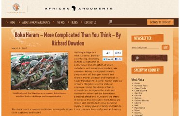 http://africanarguments.org/2012/03/09/boko-haram-%e2%80%93-more-complicated-than-you-think-%e2%80%93-by-richard-dowden/