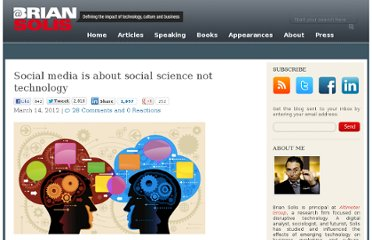 http://www.briansolis.com/2012/03/social-media-is-about-social-science-not-technology/