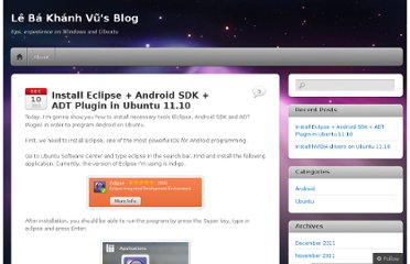 http://lbkvutechblog.wordpress.com/2011/12/10/install-eclipse-android-sdk-adt-plugin-on-ubuntu-11-10/