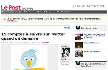 http://archives-lepost.huffingtonpost.fr/article/2010/01/05/1870898_15-comptes-a-suivre-sur-twitter-quand-on-demarre.html#xtor=AL-286