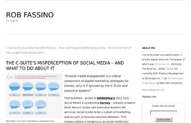 http://rfassino.squarespace.com/rob-fassino-thoughts/2012/3/15/the-c-suites-misperception-of-social-media-and-what-to-do-ab.html