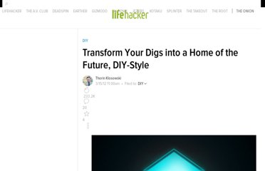 http://lifehacker.com/5893526/transform-your-digs-into-a-home-of-the-future-diy+style