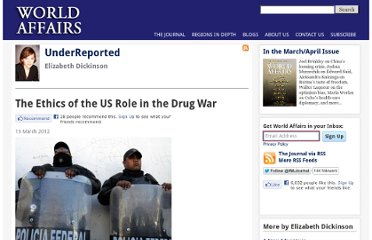 http://www.worldaffairsjournal.org/blog/elizabeth-dickinson/ethics-us-role-drug-war
