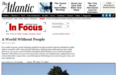 http://www.theatlantic.com/infocus/2012/03/a-world-without-people/100264/