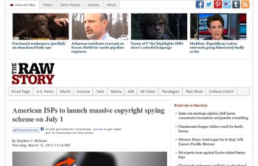 http://www.rawstory.com/rs/2012/03/15/american-isps-to-launch-massive-copyright-spying-scheme-on-july-12/