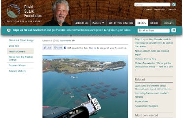http://www.davidsuzuki.org/blogs/healthy-oceans-blog/2012/03/salmon-farming-continues-to-be-major-issue/