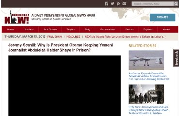http://www.democracynow.org/2012/3/15/jeremy_scahill_why_is_president_obama