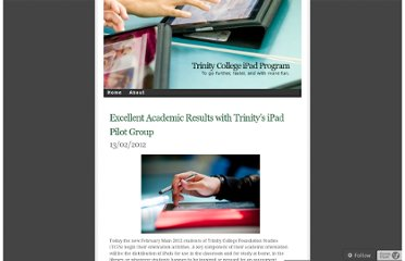 http://ipadpilot.wordpress.com/2012/02/13/excellent-academic-results-with-trinitys-ipad-pilot-group/