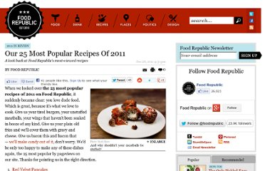 http://www.foodrepublic.com/2011/12/28/our-25-most-popular-recipes-2011