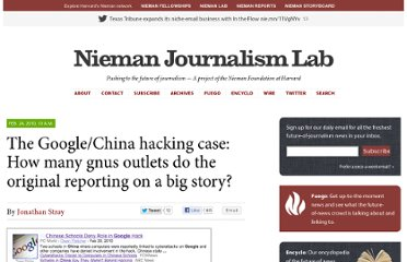 http://www.niemanlab.org/2010/02/the-googlechina-hacking-case-how-many-news-outlets-do-the-original-reporting-on-a-big-story/#more-13134