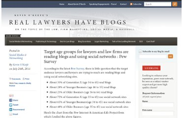 http://kevin.lexblog.com/2011/07/24/target-age-groups-for-lawyers-and-law-firms-are-reading-blogs-and-using-social-networks-pew-survey/