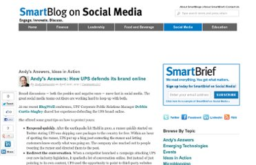 http://smartblogs.com/social-media/2011/04/21/andys-answers-how-ups-defends-its-brand-online/