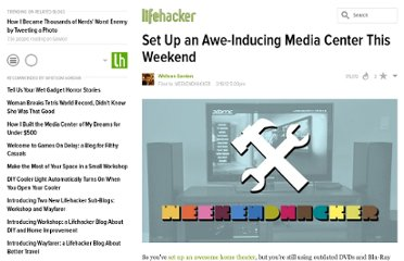 http://lifehacker.com/5894075/set-up-an-awe+inducing-media-center-this-weekend