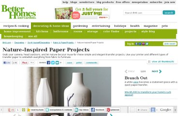 http://www.bhg.com/decorating/do-it-yourself/fabric-paper-projects/nature-inspired-paper-projects/#page=1