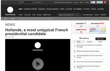 http://www.euronews.com/2012/03/13/hollande-a-most-untypical-french-presidential-candidate/