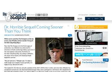 http://www.escapistmagazine.com/news/view/116367-Dr-Horrible-Sequel-Coming-Sooner-Than-You-Think