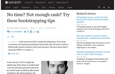 http://gigaom.com/2012/03/17/no-time-not-enough-cash-try-these-bootstrapping-tips/